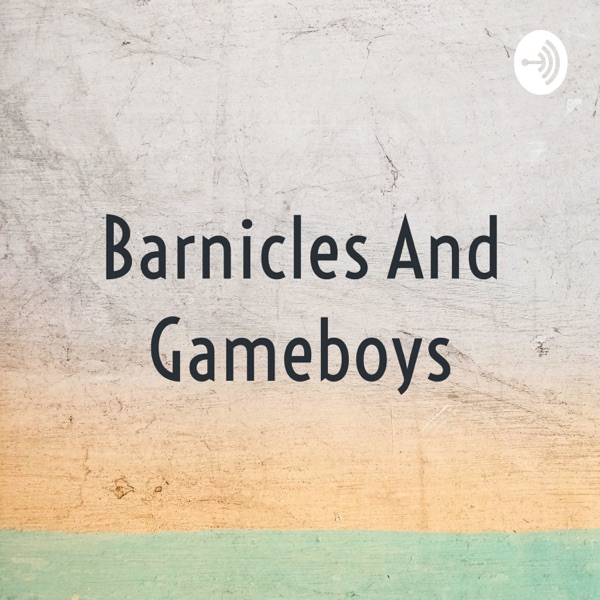 Barnicles And Gameboys