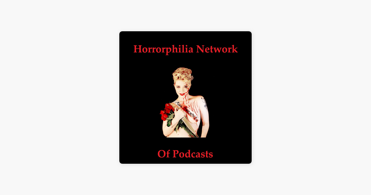 Can And Chalice Commentaries – Horrorphilia on Apple Podcasts