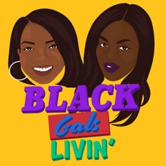 Black Gals Livin'