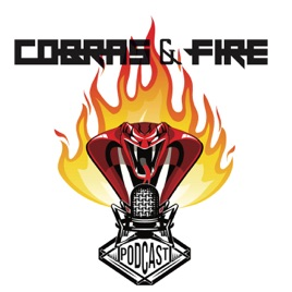 Cobras & Fire: Comedy / Rock Talk Show on Apple Podcasts