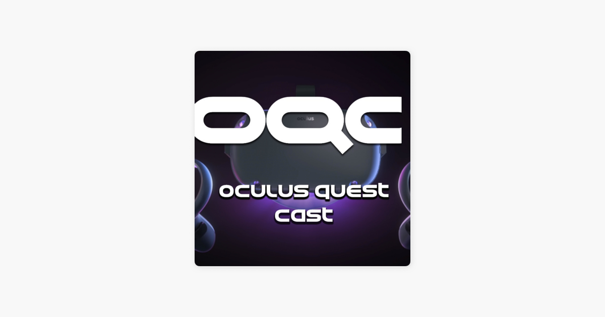 Oculus Quest Cast on Apple Podcasts