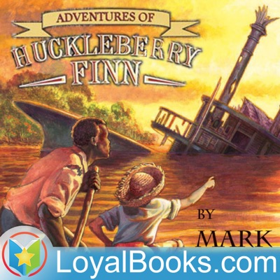 The Adventures of Huckleberry Finn by Mark Twain:Loyal Books