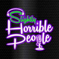 Slightly Horrible People podcast
