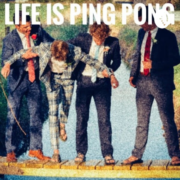 Life is Ping Pong