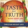 Taste for Truth - Weight Loss Encouragement artwork