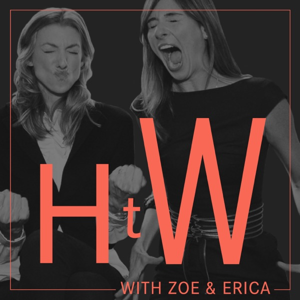 HTW with Zoe and Erica