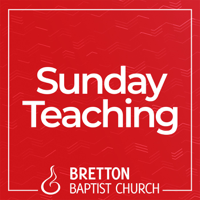 Bretton Baptist Church Teaching podcast