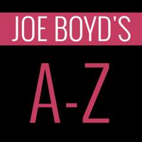 Joe Boyd's A-Z podcast