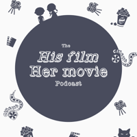 His Film Her Movie Podcast podcast