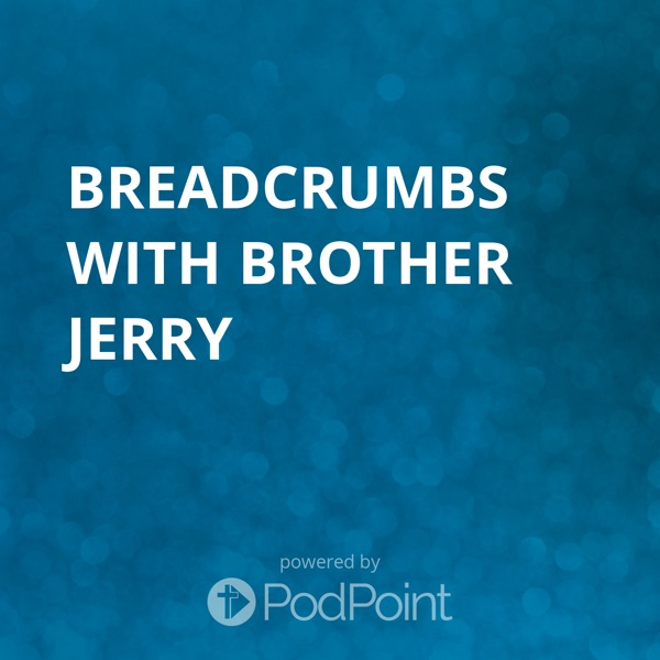 Breadcrumbs with Pastor Jerry