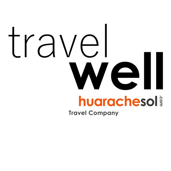 Travel Well Podcast: The Enrichment of Life Through Travel