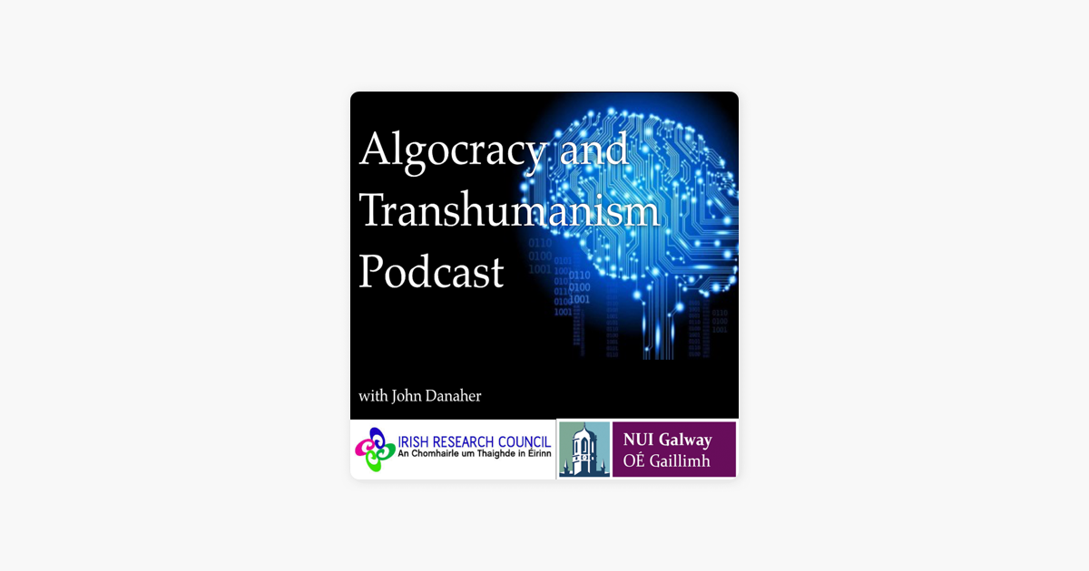 Algocracy and Transhumanism Podcast em Apple Podcasts