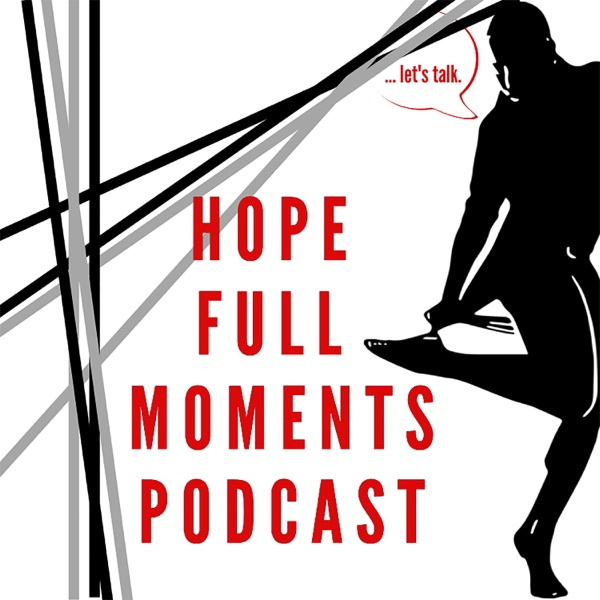Hope Full Moments Podcast