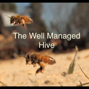 The Well Managed Hive's Podcast