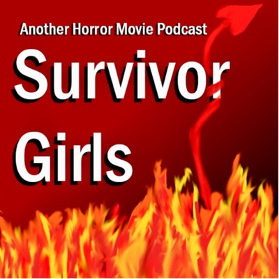 Survivor Girls: Another Horror Movie Podcast