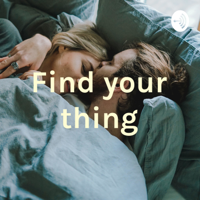 Find your thing podcast