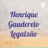 Henrique Gaudereto Legalzão