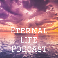 Eternal Life Podcast