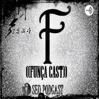 Funça Cast - O seu podcast! podcast