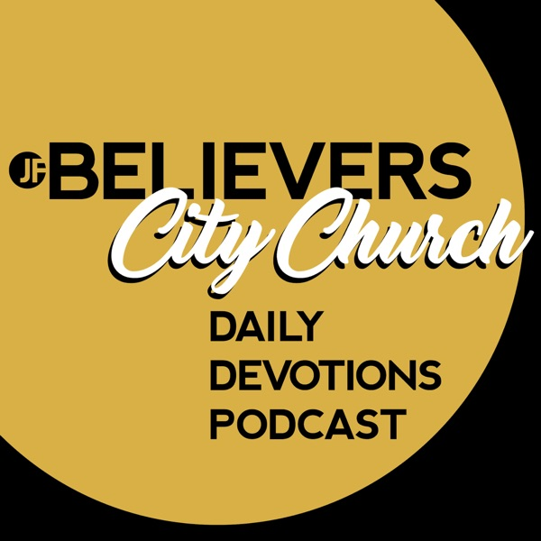 Daily Devotions with Pastor Tim Dodson of JFBelievers Church