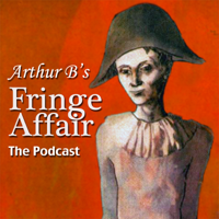 Arthur B's Fringe Affair podcast