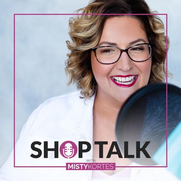 Shop Talk with Misty Kortes