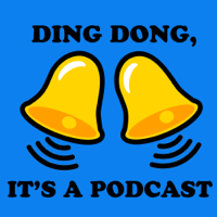 Ding Dong, It's a Podcast podcast