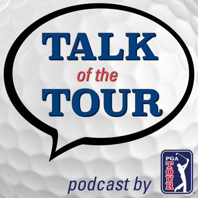 Talk of the TOUR Golf Podcast:PGA TOUR