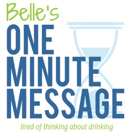Belle's One Minute Messages | Sober Talk | Recovery
