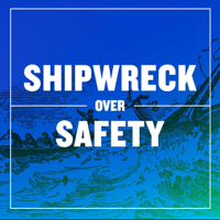 Shipwreck Over Safety podcast