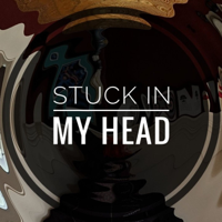 Stuck in My Head Podcast podcast