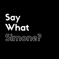 Say What Simone? podcast
