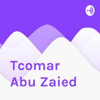 Tcomar Abu Zaied podcast
