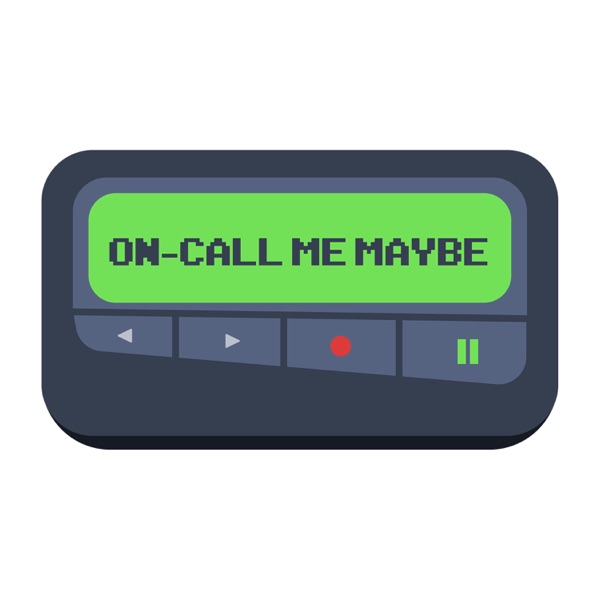 On-Call Me Maybe