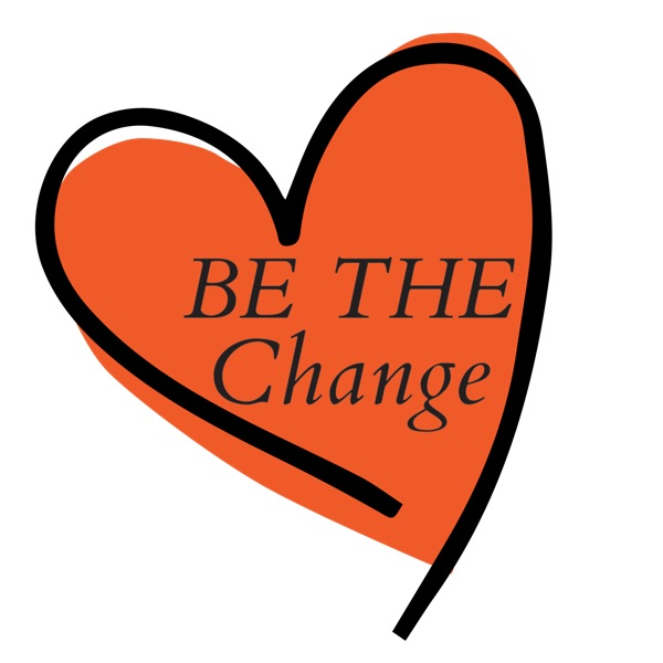 Be The Change
