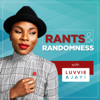 Rants and Randomness with Luvvie Ajayi - Luvvie Ajayi