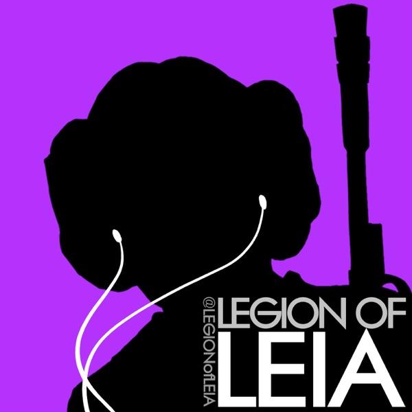 Legion of Leia Podcast