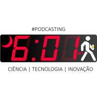 6h01 | Ciência, Tecnologia & Inovação, sem Complicação podcast