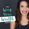 Work Your Wealth Podcast artwork