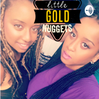 LITTLE GOLD NUGGETS podcast