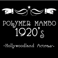 Polymer Mambo, 1920's Hollywoodland Actress podcast