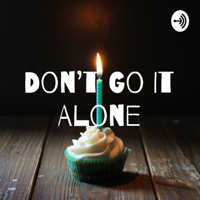 Don't Go It Alone podcast