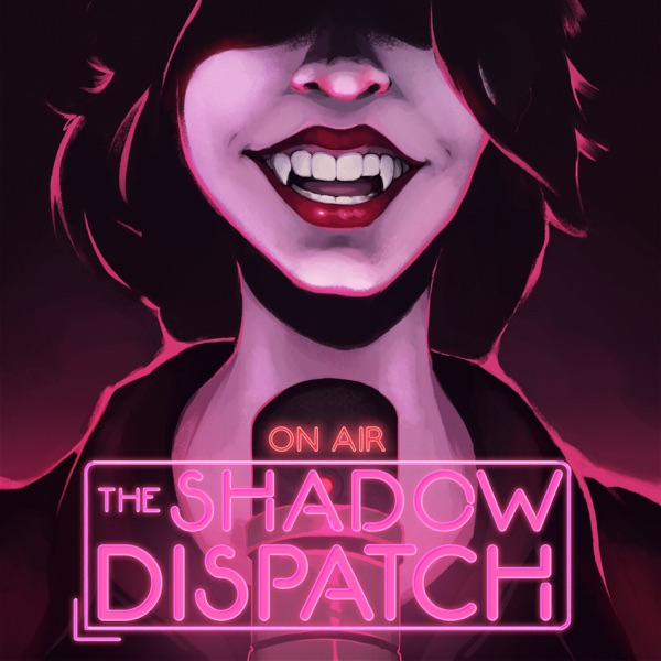The Shadow Dispatch