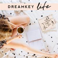 Dreamkey Life Podcast podcast