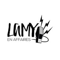 Lamy en affaires podcast