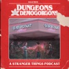Dungeons and Demogorgons - A Stranger Things Podcast artwork