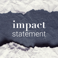 Podcast cover art for Impact Statement