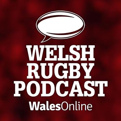 The Welsh Rugby Podcast:The Welsh Rugby Podcast from WalesOnline