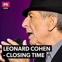 Leonard Cohen - Closing Time podcast