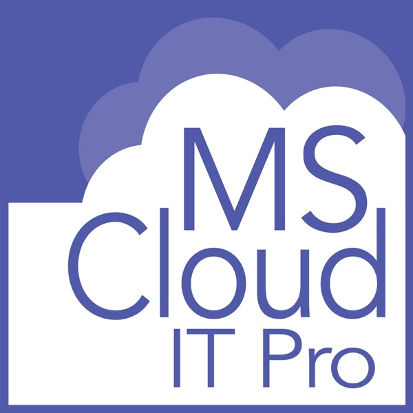 Microsoft Cloud IT Pro Podcast | Podbay